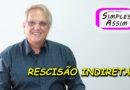 Rescisão indireta – dr. Bráulio Monti Júnior, advogado