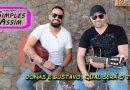 Qual será o tema, música de Jonas e Gustavo