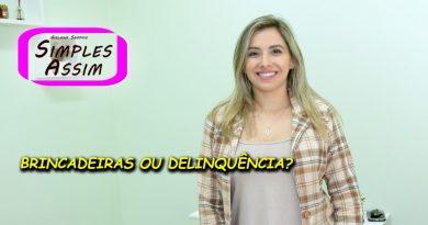 Gabriela Almeida - Brincadeiras ou delinquência