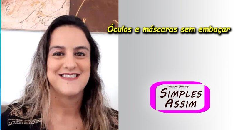 Milena Sampaio - Óculos e máscaras sem embaçar