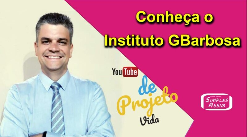 Conheça o Instituto GBarbosa